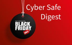 Black Friday Cyber Safe Digest